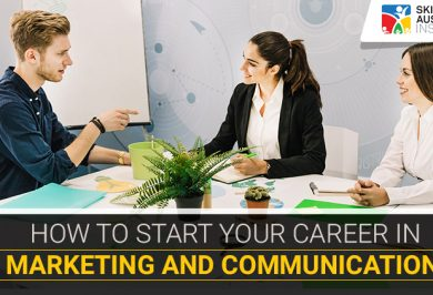 How to Start your Career in Marketing and communication