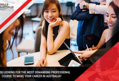 Are you looking for the most demanding professional course to make your career in Australia?