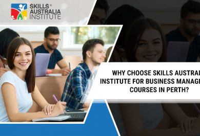 Why choose Skills Australia Institute for Business management courses in Perth?