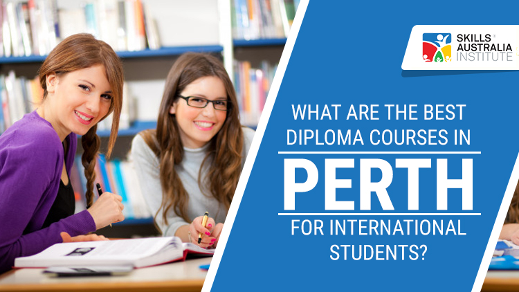 What are the Best Diploma Courses in Perth for International Students?