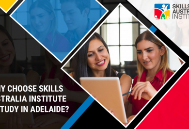 WHY CHOOSE SKILLS AUSTRALIA INSTITUTE TO STUDY IN ADELAIDE?