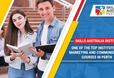 Skills Australia Institute: One Of The Top Institute For Marketing And Communication Courses In Perth