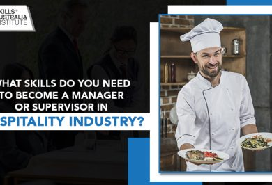What Skills Do You Need to Become a Manager or Supervisor in Hospitality Industry?