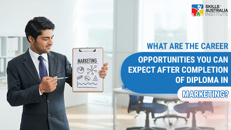 What Are the Career Opportunities You Can Expect After Completion Of Diploma In Marketing?