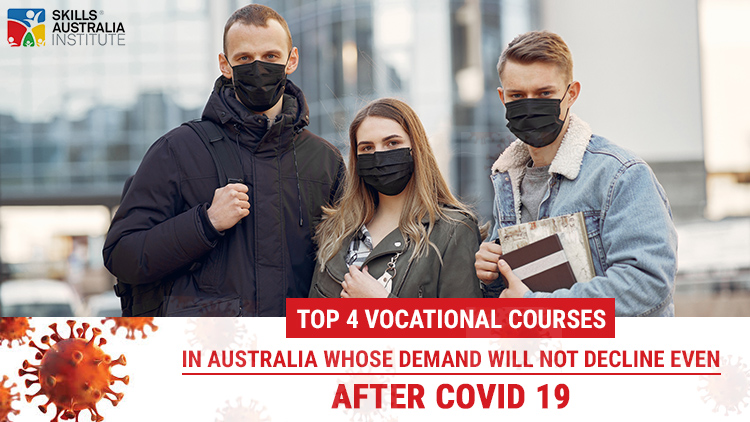 Top 4 Vocational courses in Australia whose demand will not decline even after COVID 19